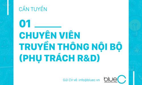 [Tuyển dụng Blue C] 01 Chuyên viên Truyền thông nội bộ (Phụ trách R&D)