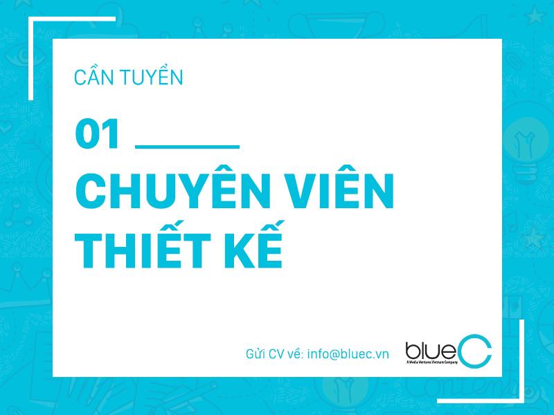 [Tuyển dụng Blue C] 01 Chuyên viên thiết kế (Graphic Designer)