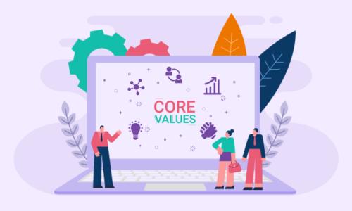 Tại sao giá trị cốt lõi là điều sống còn của doanh nghiệp?