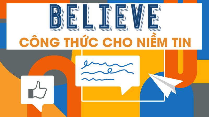 """BELIEVE – Công thức 7 chữ """"vàng"""" cho vai trò của truyền thông nội bộ"""