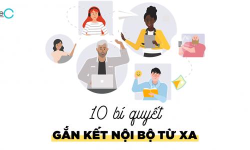 10 bí quyết đơn giản nhưng hiệu quả để gắn kết nội bộ từ xa