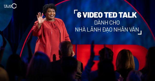 6 video TED Talk dành cho nhà lãnh đạo nhân văn