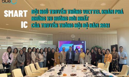 Đội ngũ truyền thông Viettel khám phá những xu hướng mới nhất của truyền thông nội bộ năm 2021