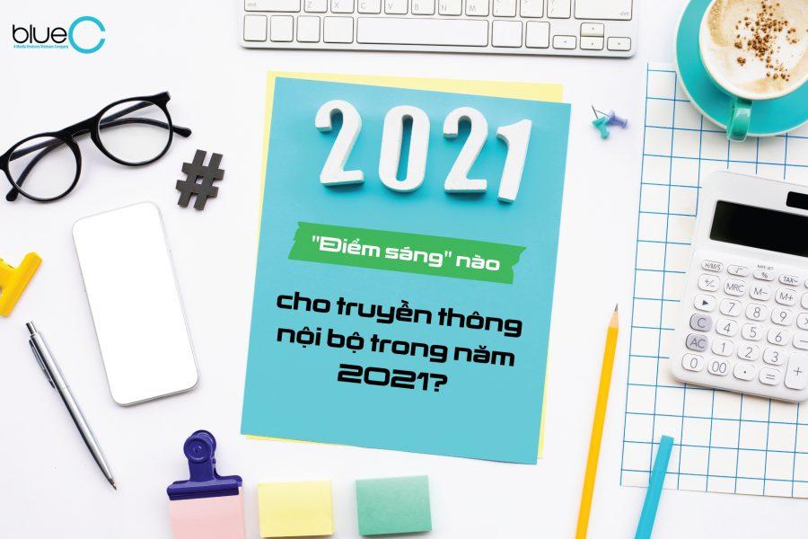 """""""Điểm sáng"""" nào cho truyền thông nội bộ trong năm 2021?"""