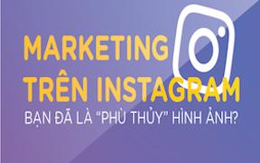 """Marketing trên Instagram: Bạn đã là """"phù thủy"""" hình ảnh?"""