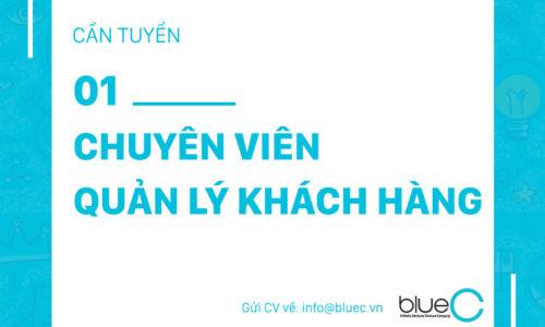 [Tuyển dụng Blue C] 01 Chuyên viên Quản lý khách hàng (Account Executive)