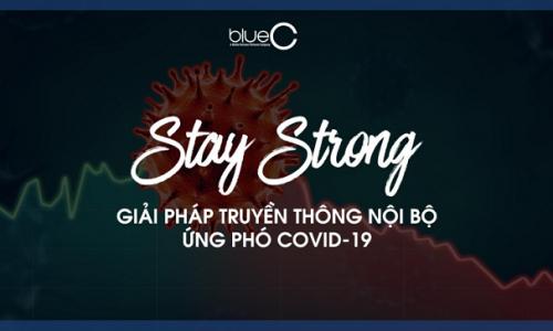 Stay Strong – Mạnh mẽ vượt khủng hoảng