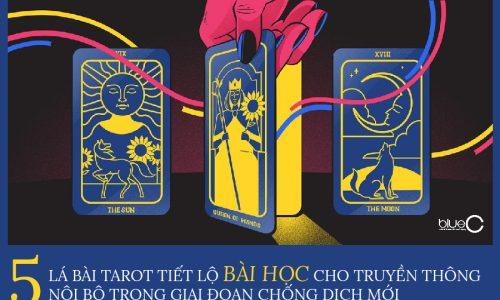 5 lá bài Tarot tiết lộ bài học cho truyền thông nội bộ trong giai đoạn chống dịch mới