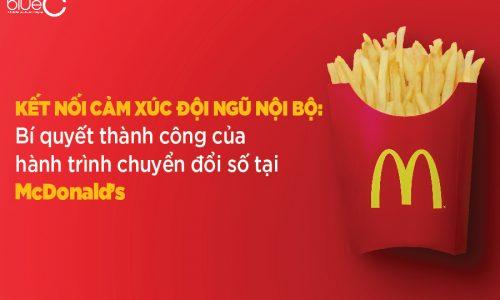 Kết nối cảm xúc đội ngũ nội bộ: Bí quyết thành công của hành trình chuyển đổi số tại McDonald's