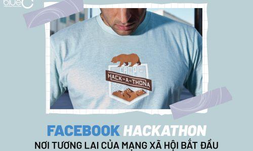 Facebook Hackathon – Nơi tương lai của mạng xã hội bắt đầu