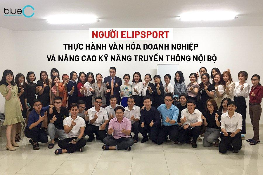 Người Elipsport thực hành văn hóa doanh nghiệp và nâng cao kỹ năng truyền thông nội bộ