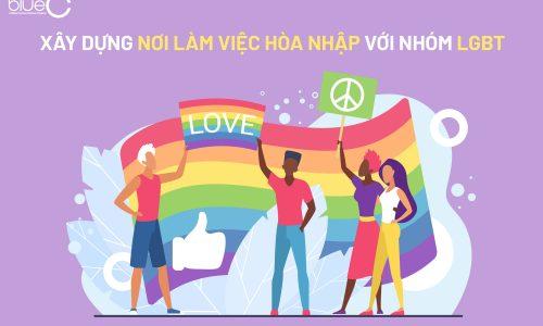 Xây dựng nơi làm việc hòa nhập với nhóm LGBT
