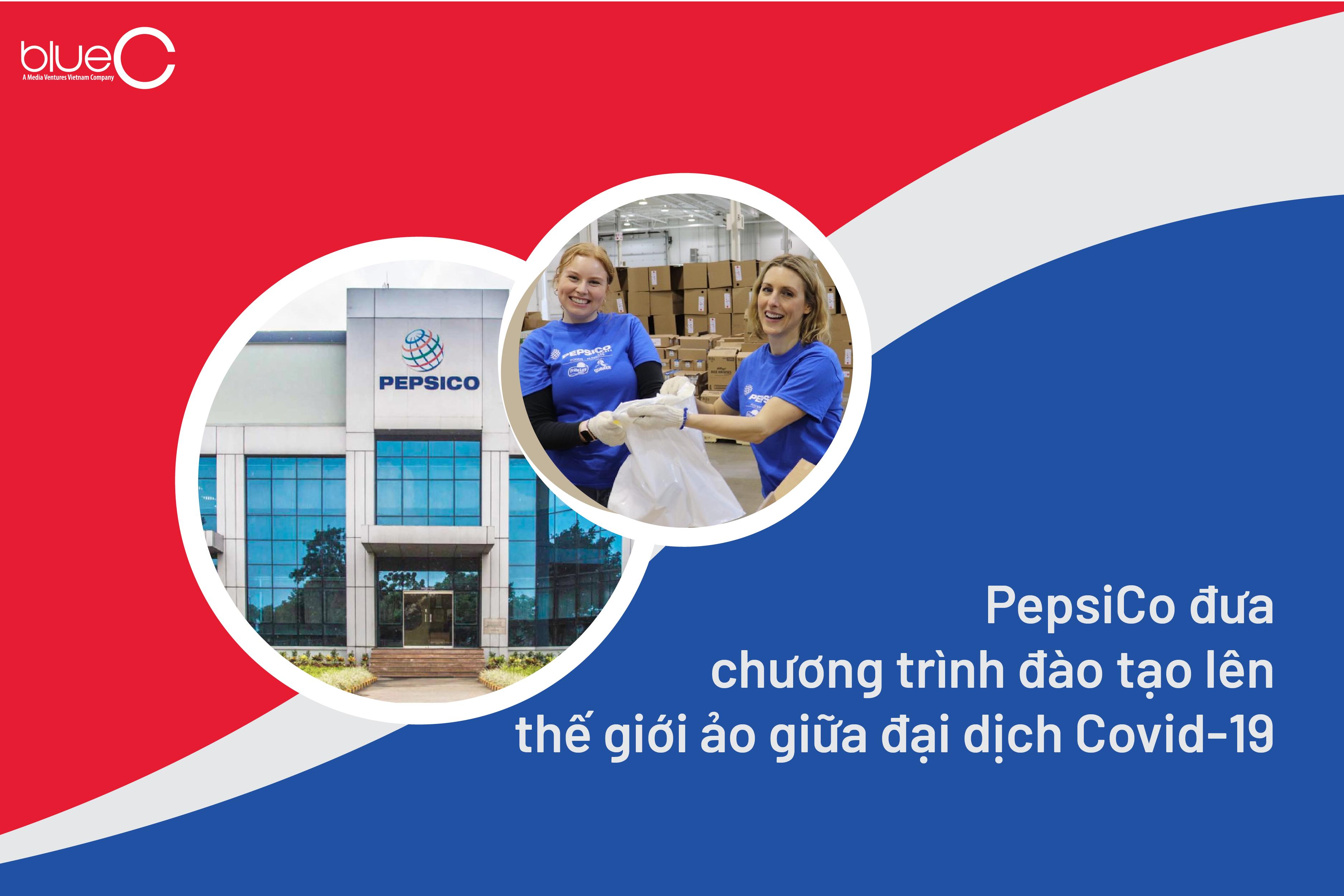 PepsiCo đưa chương trình đào tạo lên thế giới ảo giữa đại dịch Covid-19