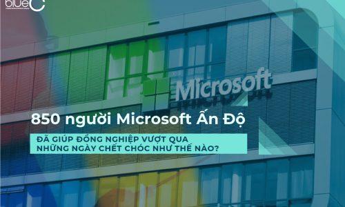 850 người Microsoft Ấn Độ đã giúp đồng nghiệp vượt qua những ngày chết chóc như thế nào?